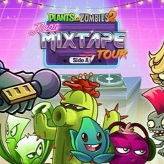 Plants Vs Zombies 2 Music - Neon Mixtape Tour - Choose Your Seeds Extended  ☿ HD ☿