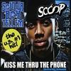Kiss Me Thru The Phone ( Scoop Bootleg )*FREE DOWNLOAD