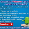 How To Download Vidmate App On Android Mobile And Tablets?