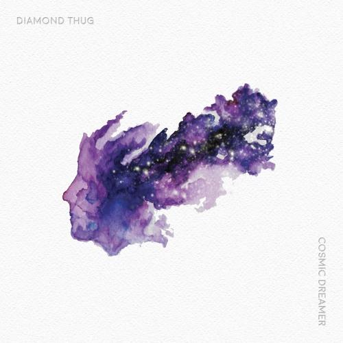 Diamond Thug - Cosmic Dreamer