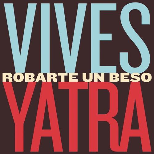 Robarte Un Beso - Carlos Vives Ft. Sebastian Yatra