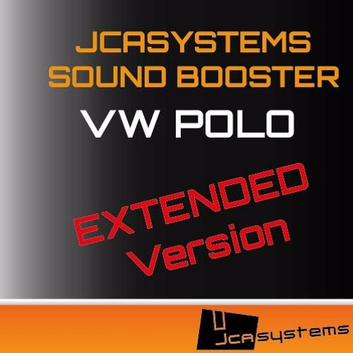 ecb64aa5150c2 JCAsystems Sound Booster – VW Polo EXTENDED Version by JCAsystems  recommendations on SoundCloud