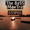 The BaSS ManTra (D33P- ED Original)[A Tribute To NUCLEYA]