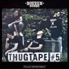 THUGTAPE #5