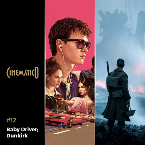 Baby Driver; Dunkirk