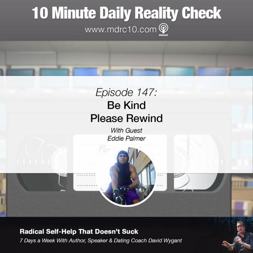 Episode 147: Be Kind Please Rewind