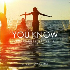 Zeds Dead & Oliver Heldens - You Know | Feat. Tove Lo (Ateurnov Remix)