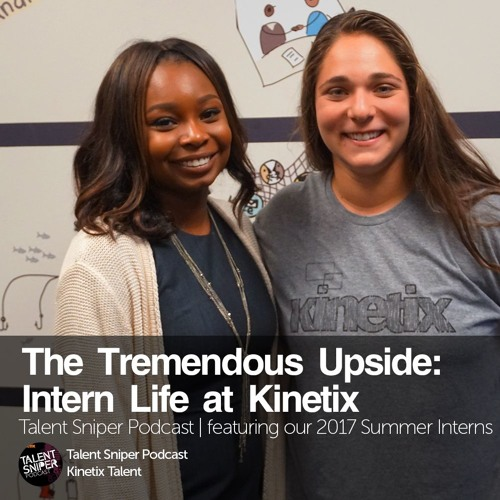 The Tremendous Upside: Intern Life at Kinetix