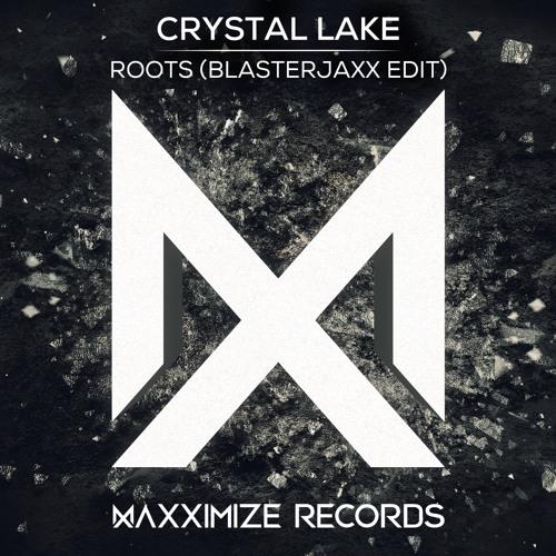 Crystal Lake – Roots (Blasterjaxx Edit)
