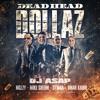DJ ASAP - Dead Head Dollaz Ft Mozzy, Mike Sherm, Symba, Omar Kadir