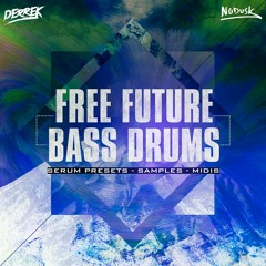 Free Future Bass Drums Vol. 1 (Sample Pack + Serum Presets)