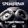 SPEAKERBOCKS  D-MINUS BOOTLEG  (FREE DOWNLOAD)