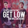 Zedd & Liam Payne - Get Low (Tom Wilson Remix) [Free Download - Buy link]