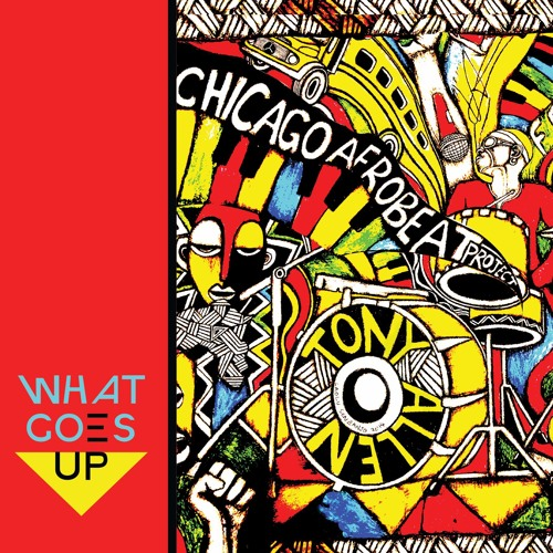 What Goes Up - CAbP feat. Tony Allen