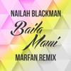 Nailah Blackman - Baila Mami (Marfan Remix)