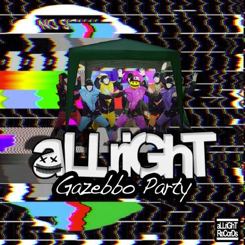 aLLriGhT - Gazebbo Party (Original mix)