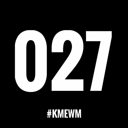 Kme Weekly Mixtape 027 Late At Night I Think Of You By