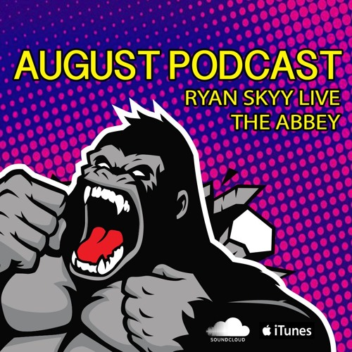 August Podcast: LIVE at The Abbey (Club Vibes)