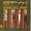 "STYX ""COME SAIL AWAY"""