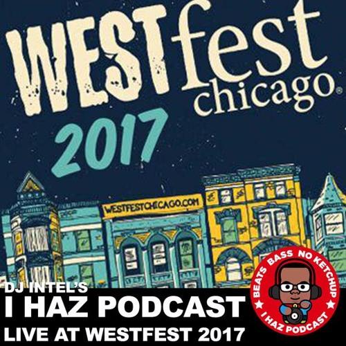 I Haz Podcast August: WestFest 2017