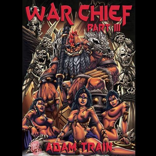 War Chief - Part III of IV