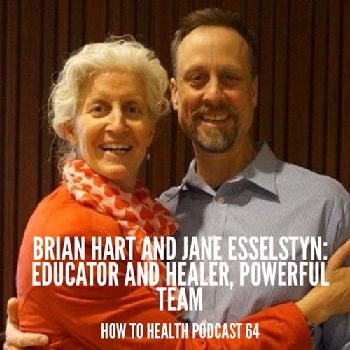Brian Hart and Jane Esselstyn: Educator and Healer, Powerful Team