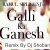 Download Rahul Sipligunj Galli Ka Ganesh Song Mix By Dj Shoban Mp3