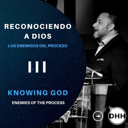7/30 - Reconociendo a Dios 3/Knowing God 3