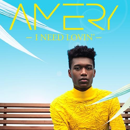 Amery - I Need Lovin'