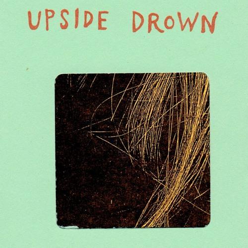 Upside Drown- Sheltering Sky
