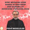 Ebubekir Sifil - Dört Mezhebe Göre Namaz Kılmayanın Dini Durumu ve Kendisine Verilecek Ceza mp3