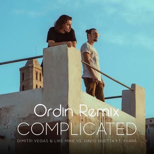 Complicated (Ordin Remix) Ft. Kiiara - Dimitri Vegas & Like Mike Vs David Guetta