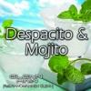 Despacito Og Mojito -Feat. Pianomannen Glenn