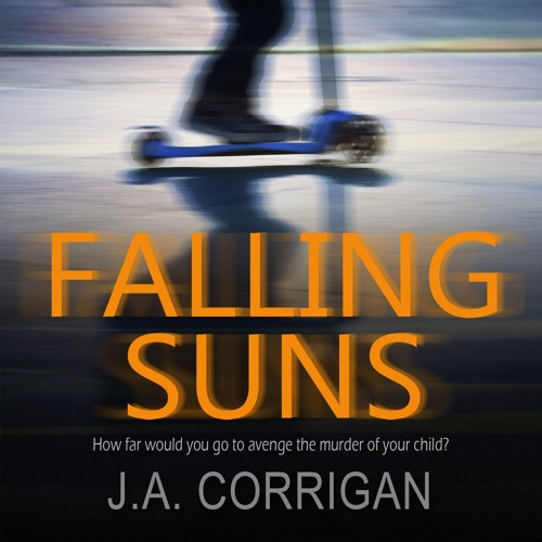 Falling Suns by J.A. Corrigan, Narrated by Alison Campbell