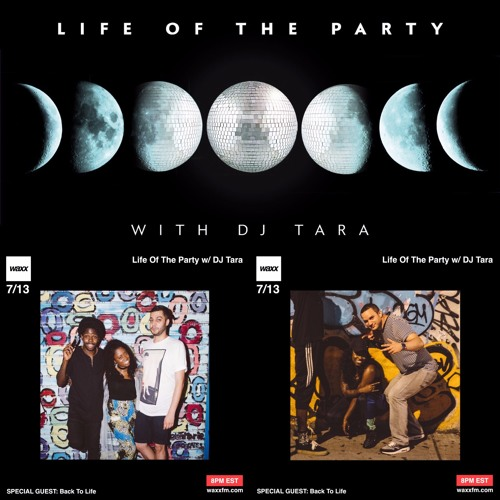 Life of the Party w/ DJ Tara Episode 1 - Back to Life
