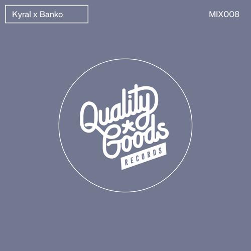 Kyral x Banko - QGR MIX008