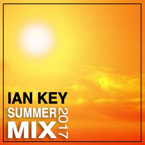 Summer Mix Session 2017 ★ Ian Key