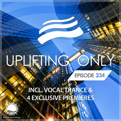Uplifting Only 234 (Aug 3, 2017) (incl. Vocal Trance)