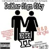 Official Kick It Feat Dollar Sign City Produced By IdBeatz