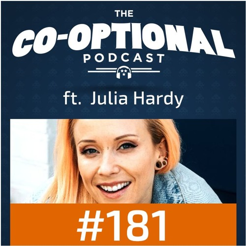 The Co-Optional Podcast Ep. 181 ft. Julia Hardy [strong language] - August 3rd, 2017
