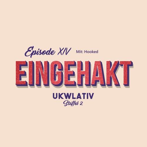 """Eingehakt mit Hooked"" - UKWlativ XIV (Staffel 2)"
