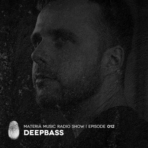 MATERIA Music Radio Show 012 with Deepbass