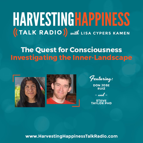 The Quest for Consciousness–Investigating the Inner-Landscape with Don Jose Ruiz & Steve Taylor PhD
