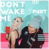 Don't Wake Me - F4ST