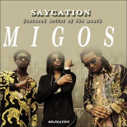 SAYCATION- THE BEST OF MIGOS (aotm)