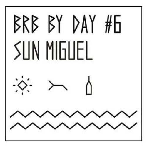 Sun Miguel - BRB BY DAY #6