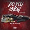 Do You Know ft. John Mackk (Prod by SBonatrack)