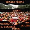 Orange Friday Ft. Gunshot x Dj Benjesse x Poski x De-Lims x 1Mic(Prod. By 2-Shot)