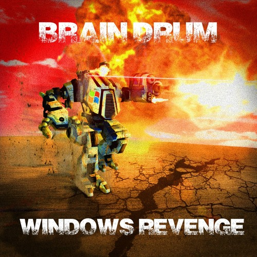 Brain Drum - Windows Revenge FREE DOWNLOAD
