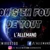 L'ALLEMAND Six Nueve - ON S'EN FOU DE TOUT